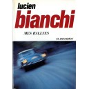Bianchi Lucien : mes Rallyes (NEUF)
