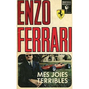 Enzo Ferrari : mes joies terribles