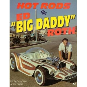 Hot Rods by Ed (Big Daddy) Roth