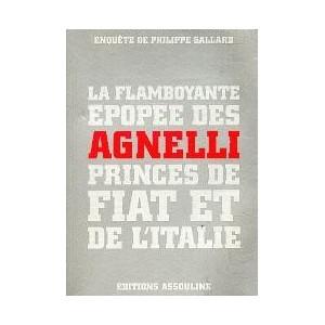la Flamboyante épopée des Agnelli
