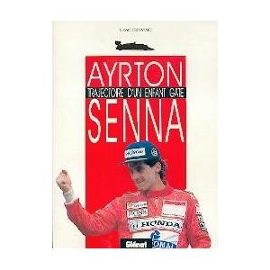 Senna : Trajectoire d' un enfant gaté