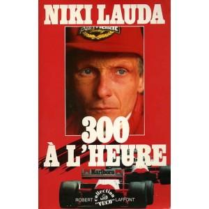 Lauda : Niki Lauda, 300 à l heure