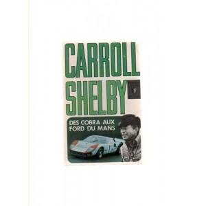 Carroll Shelby : des Cobra aux Ford du Mans